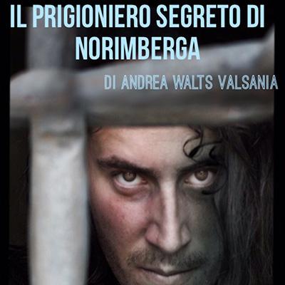Finale Ligure – Il prigioniero Segreto di Norimberga